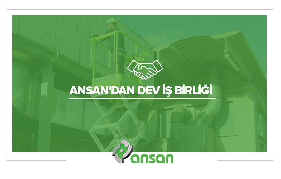 ANSAN'DAN DEV İŞ BİRLİĞİ